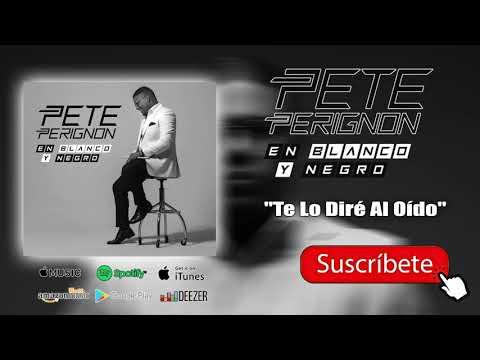 Pete Perignon - Te Lo Dire Al Oído (2019)