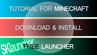 FREE LAUNCHER MINECRAFT - how to download and install [SKlauncher] (minecraft cracked launcher)