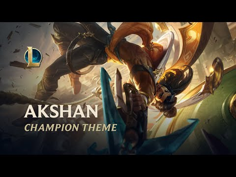 Akshan, The Rogue Sentinel | Champion Theme - League of Legends