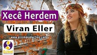 Xecê Herdem - Viran Eller
