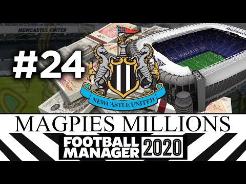 MAGPIES MILLIONS | NEWCASTLE UNITED | #24 | Football Manager 2020