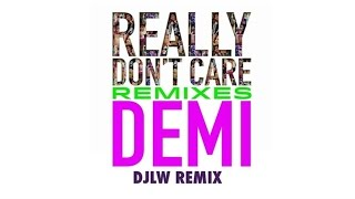 Demi Lovato - Really Don't Care (DJLW Remix) (Audio Only)