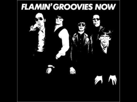 Flamin' Groovies Now  - Feel A Whole Lot Better