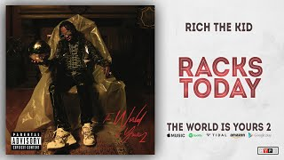 Rich The Kid - Racks Today (The World Is Yours 2)