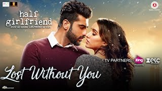 Lost Without You – Half Girlfriend – Ami Mishra