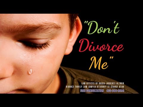 """DON'T DIVORCE ME"" – KIDS' EIGHT(8) RULES FOR PARENTS ON DIVORCE.  Utah Divorce Lawyer in St. George 
