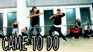 CAME     TO DO – ChrisBrown ft Akon Dance Video | Choreography