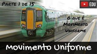 Movimento Uniforme - Parte 1 de 15 - O que é Movimento Uniforme