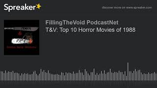 T&V: Top 10 Horror Movies of 1988 (part 4 of 8)