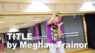 TITLE by Meghan Trainor   Choreography by Erich Edralin   Zumba Fitness   ZUMBA