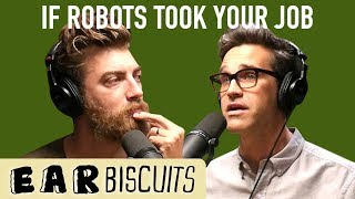 What Would You Do If Robots Took Your Job?