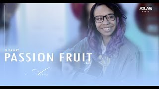 Eliza May - Passion Fruit (Cover) (A-Live)