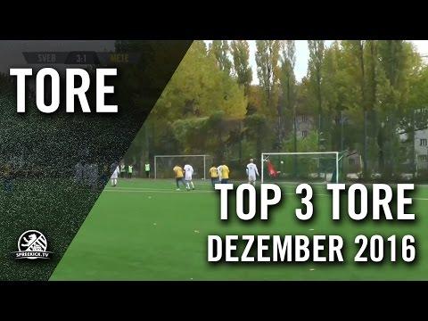Top 3 Tore -  Dezember 2016 | SPREEKICK.TV
