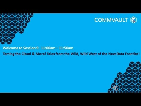 ET2016 Session 09: Taming the Cloud & More - Commvault