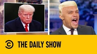 2018's Best Ever Donald Trump Impressions | The Daily Show With Trevor Noah
