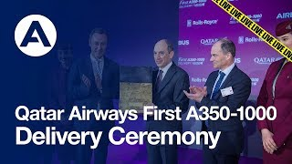 Qatar Airways first A350-1000 delivery ceremony