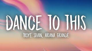 Troye Sivan - Dance To This (Lyrics) ft. Ariana Grande