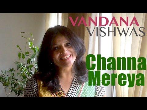 Vandana Vishwas - Channa Mereya