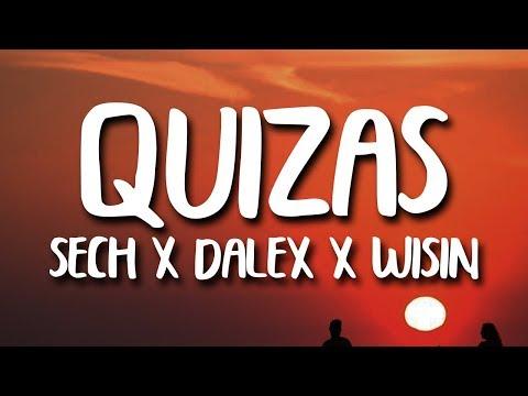 Sech, Dalex - Quizas (Letra) ft Wisin & Zion, Justin Quiles, Lenny Tavarez, Feid, Dimelo Flow