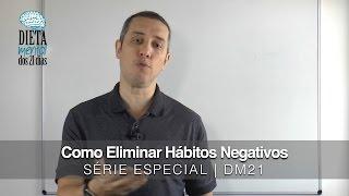 Como Eliminar Hábitos Negativos | Fernando Oliveira