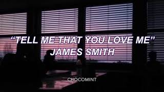 ★日本語訳★Tell me that you love me - James Smith