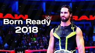 WWE Seth Rollins Tribute - Born Ready 2018 HD