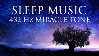 The Best  SLEEP Music | 432hz - Healing Frequency | Deeply Relaxing | Raise Positive Vibrations
