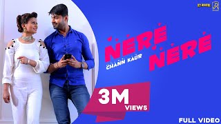 Nere Nere | Chann Kaur | Official Music Video | Latest Punjabi Song 2018 | Jeet Records