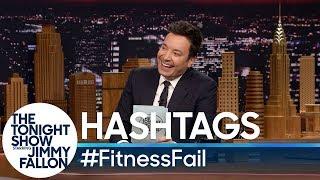 Hashtags: #FitnessFail