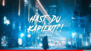 ► DUGGY 040 - HAST DU KAPIERT?! (Official Video)