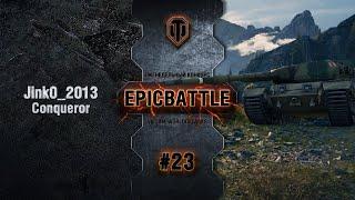 EpicBattle #23: Jink0_2013 / Conqueror