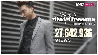 DAYDREAMS | Soobin Hoàng Sơn ft. BigDaddy | Nhạc trẻ hay tuyển chọn