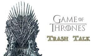Game of Thrones Trash Talk zu Staffel 8   Folge 6   GoT