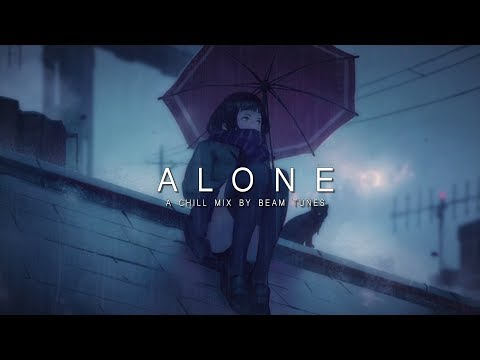 Alone   A Chill Mix