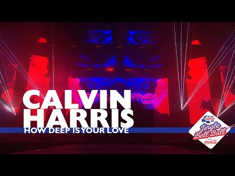Calvin Harris - 'How Deep Is Your Love' (Live At Capital's Jingle Bell Ball 2016)
