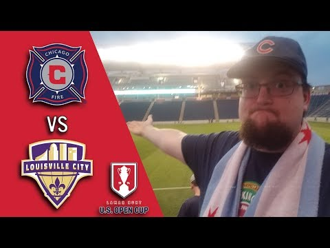 CHICAGO FIRE VS LOUISVILLE CITY - 2018 US OPEN CUP MATCHDAY VLOG #cf97