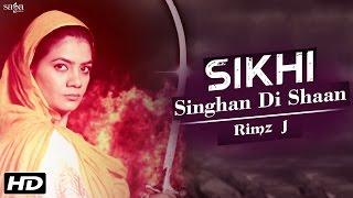 Sikhi Singhan Di Shaan – Rimz J Punjabi Video Download New Video HD