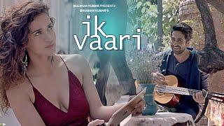 IK VAARI Video Song   Feat. Ayushmann Khurrana & Aisha Sharma   T-Series