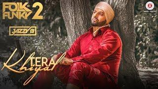 Tera Khiyal – Jazzy B