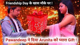 Indian Idol Season 12 Full Episode Pawandeep ने दिया Arunita को प्यारा Gift !!! Friendship Day