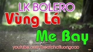 LK Bolero Vùng Lá Me Bay ,Duyên Phận 2018 - Lk Nhạc Vàng Trữ Tình Bolero Hay