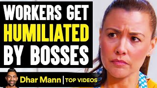 Workers Get HUMILIATED By BOSSES & Others, What Happens Is Shocking   Dhar Mann