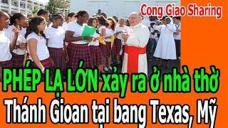 PHÉP LẠ LỚN x,ả,y r,a ở nhà thờ Thánh Gioan tại bang Texas, Mỹ