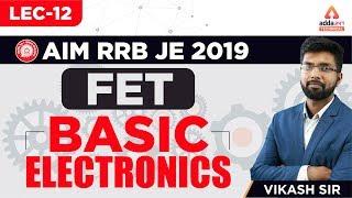 Lec-12 | RRB JE | Basic Electronics | FET | Vikash Sir | Adda247 Technical | 7 P.M