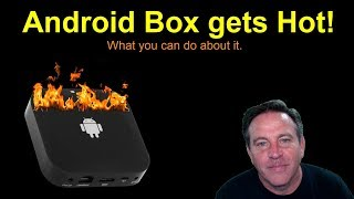 Android Box Gets HOT. What can you do? Let the heat out