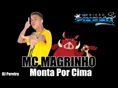 Baixar MC Magrinho Monta Por Cima (DJ Pereira) - Musica Nova ♪♫'Lançamento 2013 '@PikenoSp_