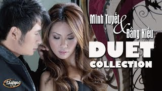 Minh Tuyết & Bằng Kiều - 28 Tình Khúc Song Ca Lãng Mạn Nhất | The Most Romantic Duets