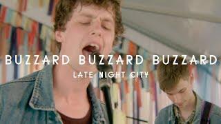 Buzzard Buzzard Buzzard - Late Night City (Green Man Festival | Sessions)