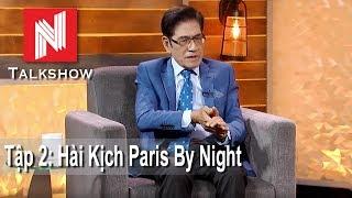 Nguyễn Ngọc Ngạn Talkshow #2 - Hài Kịch Paris By Night