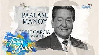 Tunay na Buhay: Paalam, Eddie Garcia